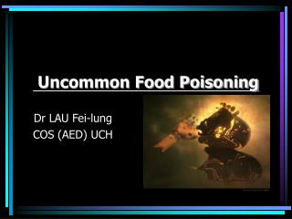 Uncommon Food Poisoning