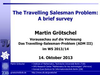The Travelling Salesman Problem: A brief survey