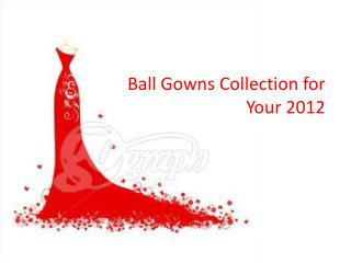 Ball Gowns Collection for Your 2012