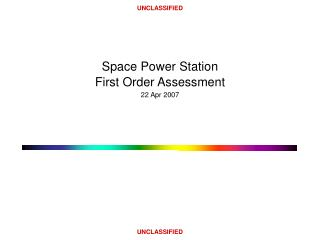 Space Power Station First Order Assessment 22 Apr 2007