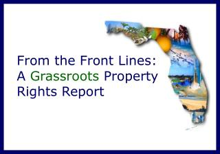 From the Front Lines:  A  Grassroots  Property Rights Report