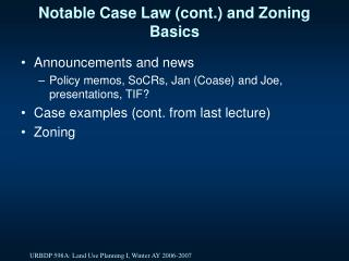 Notable Case Law (cont.) and Zoning Basics