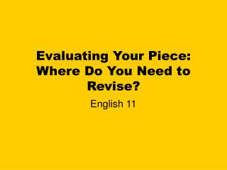 Evaluating Your Piece: Where Do You Need to Revise?