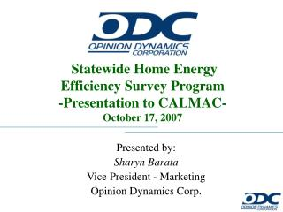Statewide Home Energy Efficiency Survey Program -Presentation to CALMAC- October 17, 2007