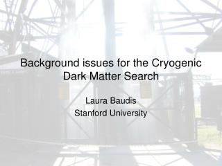Background issues for the Cryogenic Dark Matter Search