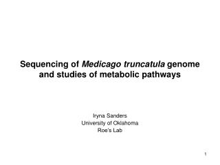 Sequencing of  Medicago truncatula  genome and studies of metabolic pathways