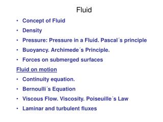 Fluid Concept of Fluid Density Pressure: Pressure in a Fluid. Pascal´s principle