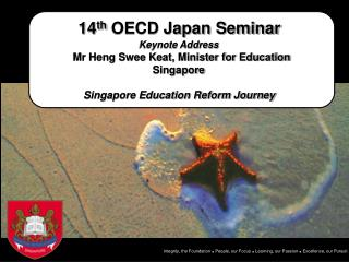 14 th  OECD Japan Seminar  Keynote Address Mr Heng Swee Keat, Minister for Education Singapore