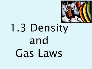 1.3 Density  and  Gas Laws