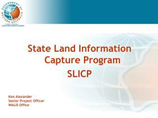 State Land Information Capture Program SLICP