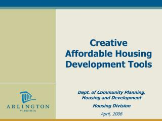Creative Affordable Housing  Development Tools