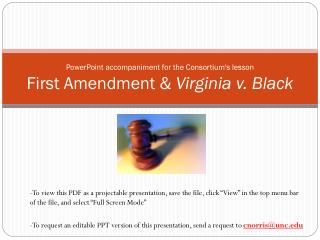 PowerPoint accompaniment for the Consortium's lesson First Amendment &  Virginia v. Black