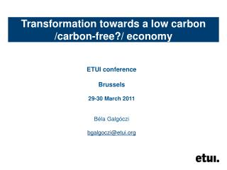 Transformation towards a low carbon /carbon-free?/ economy