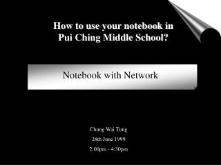 How to use your notebook in Pui Ching Middle School?