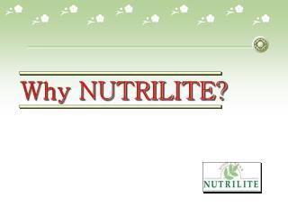 Why NUTRILITE?
