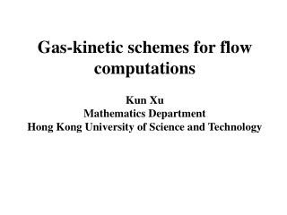 Gas-kinetic schemes for flow computations