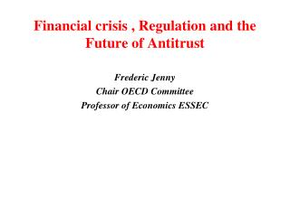 Financial crisis , Regulation and the Future of Antitrust