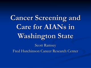 Cancer Screening and Care for AIANs in Washington State