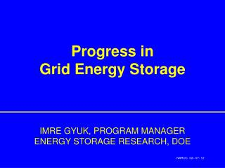 Progress in Grid Energy Storage