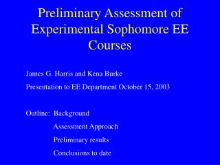 Preliminary Assessment of Experimental Sophomore EE Courses