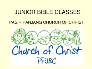 JUNIOR BIBLE CLASSES