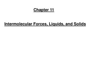 Intermolecular Forces, Liquids, and Solids