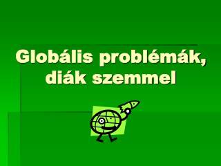 Globális problémák, diák szemmel