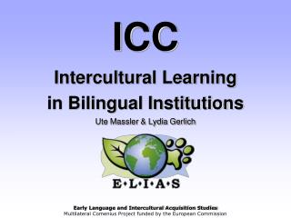 ICC Intercultural Learning in Bilingual Institutions Ute Massler & Lydia Gerlich