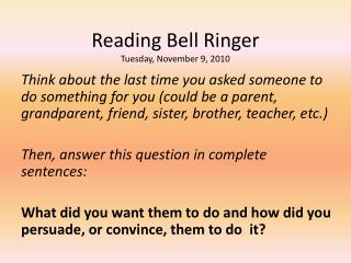 Reading Bell Ringer Tuesday, November 9, 2010