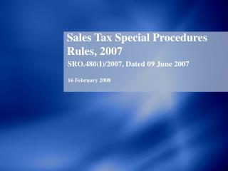 Sales Tax Special Procedures Rules, 2007