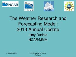 The Weather Research and Forecasting Model:  2013 Annual Update
