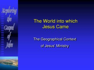 The World into which  Jesus Came