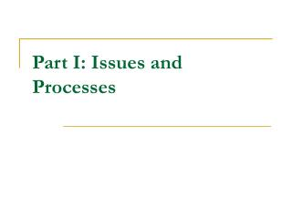 Part I: Issues and Processes