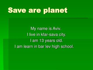 Save are planet