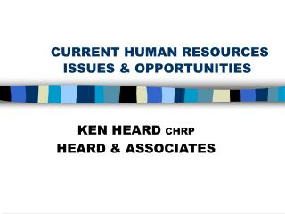 CURRENT HUMAN RESOURCES  ISSUES & OPPORTUNITIES
