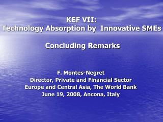 KEF VII:  Technology Absorption by  Innovative SMEs  Concluding Remarks
