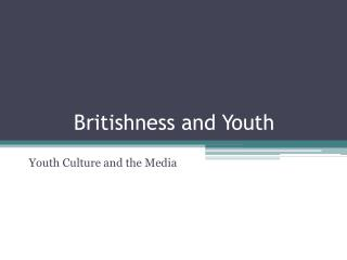 Britishness and Youth