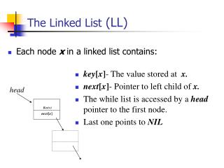 The Linked List  (LL)