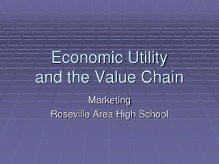 Economic Utility and the Value Chain