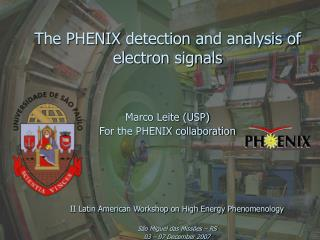 The PHENIX  detection and analysis  of electron signals
