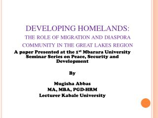 DEVELOPING  HOMELANDS:  the role of migration and diaspora community in the great lakes region