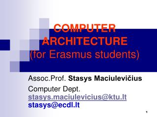 C OMPUTER ARCHITE C T U R E (for Erasmus students)
