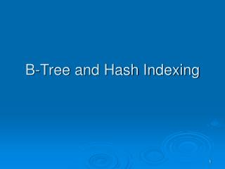 B-Tree and Hash Indexing