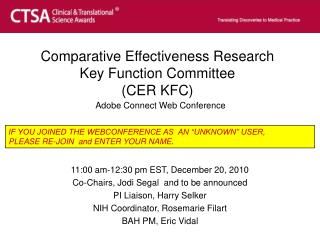 Comparative Effectiveness Research Key Function Committee (CER KFC) Adobe Connect Web Conference