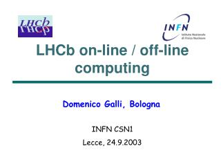 LHCb on-line / off-line computing