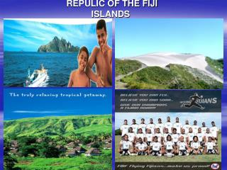 REPULIC OF THE FIJI ISLANDS