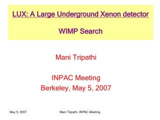LUX: A Large Underground Xenon detector WIMP Search