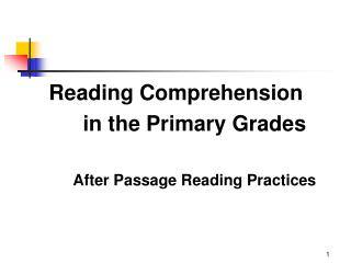 Reading Comprehension  in the Primary Grades After Passage Reading Practices