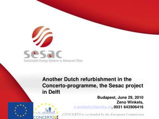 Another Dutch refurbishment in the Concerto-programme, the Sesac project in Delft