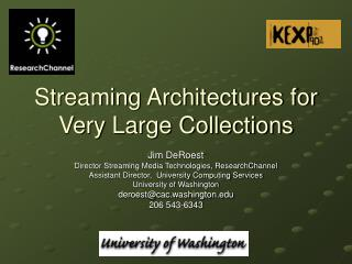 Streaming Architectures for Very Large Collections